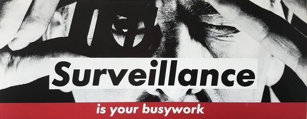 Barbara Kruger Surveillance is your busywork