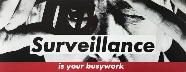 Barbara Kruger Surveillance is your busywork