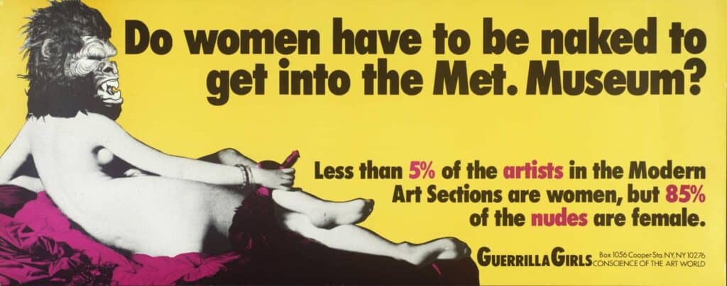 Guerrilla Girls, Do Women Have To Be Naked To Get Into the Met. Museum?, 1989.